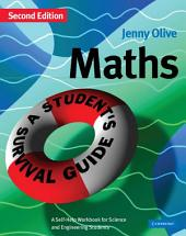 Maths: A Student's Survival Guide: A Self-Help Workbook for Science and Engineering Students, Edition 2