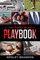 The Good Dad s Playbook PDF