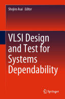 VLSI Design and Test for Systems Dependability