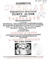 Conspectus chemiae theorico-practicae in forma Tabularum repraesentatus, in quibus physica, praesertim subterranea et corporum naturalium principia ... e dogmatibus Becheri et Stahlii potissimum explicantur: Volume 2