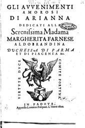 Gli auuenimenti amorosi di Arianna dedicati alla serenissima madama Margherita Farnese Aldobrandina duchessa di Parma et di Piacenza &c
