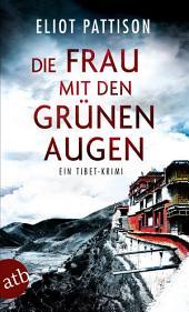 Die Frau mit den grünen Augen: Ein Tibet-Krimi