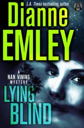 Lying Blind: A Nan Vining Mystery