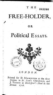 The Free-Holder, Or Political Essays
