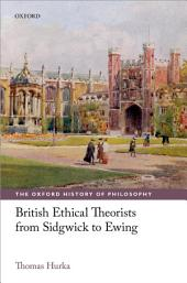 British Ethical Theorists from Sidgwick to Ewing
