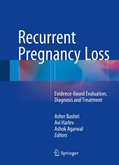 Recurrent Pregnancy Loss: Evidence-Based Evaluation, Diagnosis and Treatment