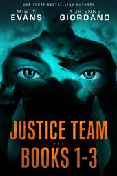 Justice Team Romantic Suspense Series Box Set