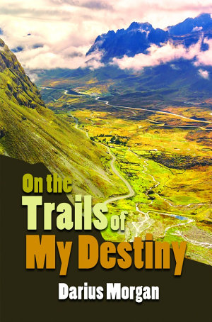 On the Trails of My Destiny