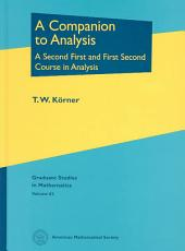 A Companion to Analysis: A Second First and First Second Course in Analysis