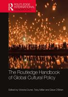 The Routledge Handbook of Global Cultural Policy PDF
