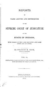 Reports of Cases Argued and Determined in the Supreme Court of Judicature of the State of Indiana: Volume 94
