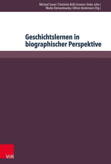 Geschichtslernen in biographischer Perspektive PDF