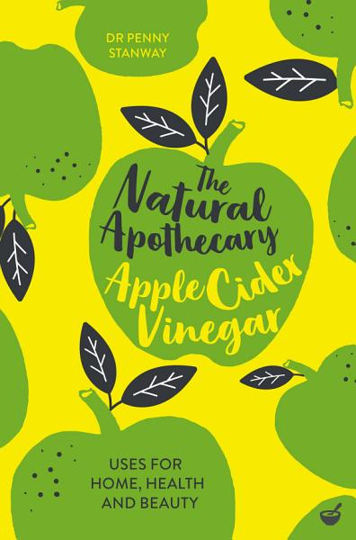 The Natural Apothecary  Apple Cider Vinegar
