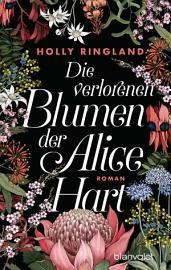 Die verlorenen Blumen der Alice Hart PDF