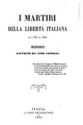 I martiri della libertà italiana del 1794 al 1848