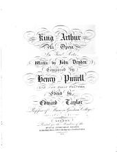 King Arthur: an opera in 5 acts, written by John Dryden
