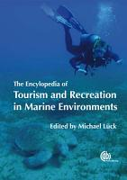The Encyclopedia of Tourism and Recreation in Marine Environments PDF