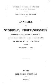 Annuaire des syndicats professionnels industriels: commerciaux et agricoles en France et aux colonies. Année 1-19