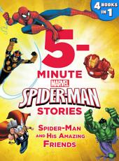 5-Minute Spider-Man Stories: Spider-Man and his Amazing Friends: 4 books in 1!