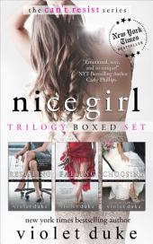 Nice Girl to Love: Trilogy Boxed Set (#1 RESISTING, #2 FALLING, #3 CHOOSING): The CAN'T RESIST Series