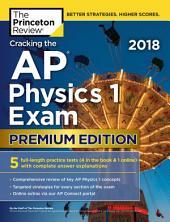 Cracking the AP Physics 1 Exam 2018, Premium Edition