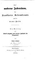 Das moderne Judenthum  die Frankfurter Reformfreunde und die neue Zeit PDF