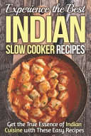 Experience The Best Indian Slow Cooker Recipes Book PDF