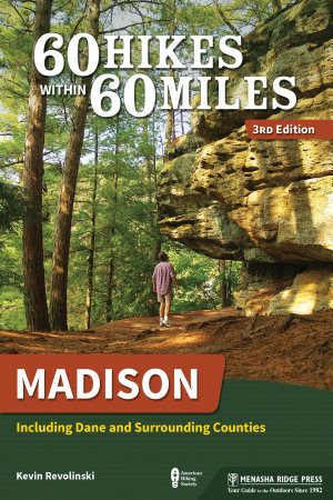 60 Hikes Within 60 Miles  Madison PDF