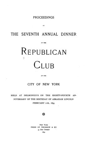 Proceedings at the     Annual Dinner of the Republican Club of the City of New York