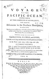 A Voyage to the Pacific Ocean: Undertaken by the Command of His Majesty, for Making Discoveries in the Northern Hemisphere, to Determine the Position and Extent of the West Side of North America; Its Distance from Asia; and the Practicability of a Northern Passage to Europe, Volume 2