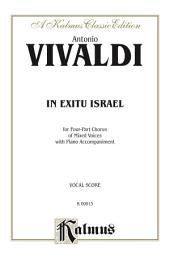 In Exitu Israel: For SATB Chorus/Choir and Piano Accompaniment with English and Latin Text