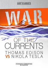 War of the Currents: Thomas Edison vs Nikola Tesla