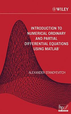 Introduction to Numerical Ordinary and Partial Differential Equations Using MATLAB PDF