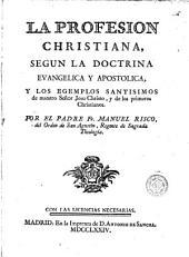 La profesion christiana, segun la doctrina evangelica y apostolica: y los egemplos santisimos de nuestro Señor Jesu-Christo