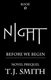 Night: Before We Begin