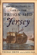 Recollections of Life on the Prison Ship Jersey in 1782 PDF