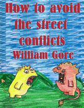 How to Avoid the Street Conflicts