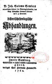 Historisch theologische Abhandlungen. Joh. Salomo Semler