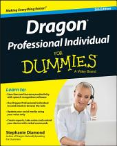 Dragon Professional Individual For Dummies: Edition 5