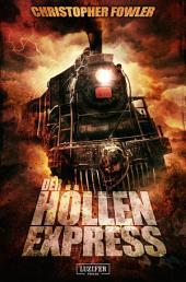 Der Höllenexpress: Horror, Thriller, Mystery, Spannung, Abenteuer, Fantasy, Suspense