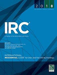 2018 International Residential Code for One  And Two Family Dwellings Book