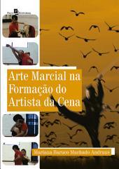 Arte marcial na formação do artista da cena