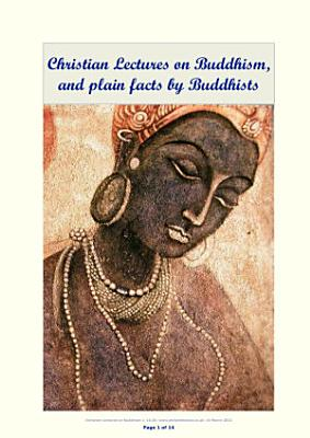 Christian Lectures on Buddhism  and plain facts by Buddhist PDF