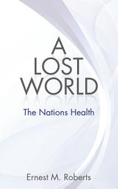 A Lost World: The Nations Health