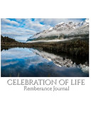 Celbration of Life Scenic Mirror Lake New Zealand Blank Remembrance Journal