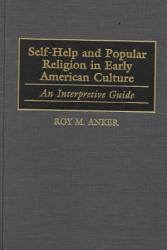 Self Help And Popular Religion In Early American Culture Book PDF