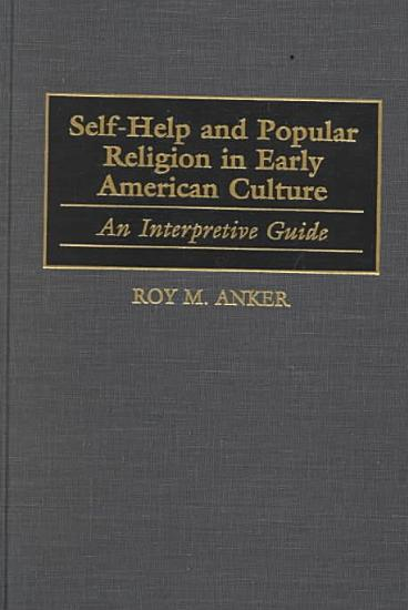 Self help and Popular Religion in Early American Culture PDF