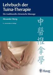 Lehrbuch der Tuina-Therapie: Die traditionelle chinesische Massage, Ausgabe 6