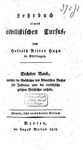 Lehrbuch eines civilistischen Cursus: Geschichte des römischen Rechts seit Justinian. VI