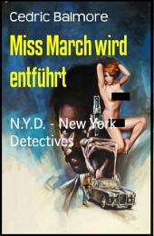 Miss March wird entführt: N.Y.D. - New York Detectives